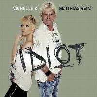 Cover Michelle & Matthias Reim - Idiot [2011]